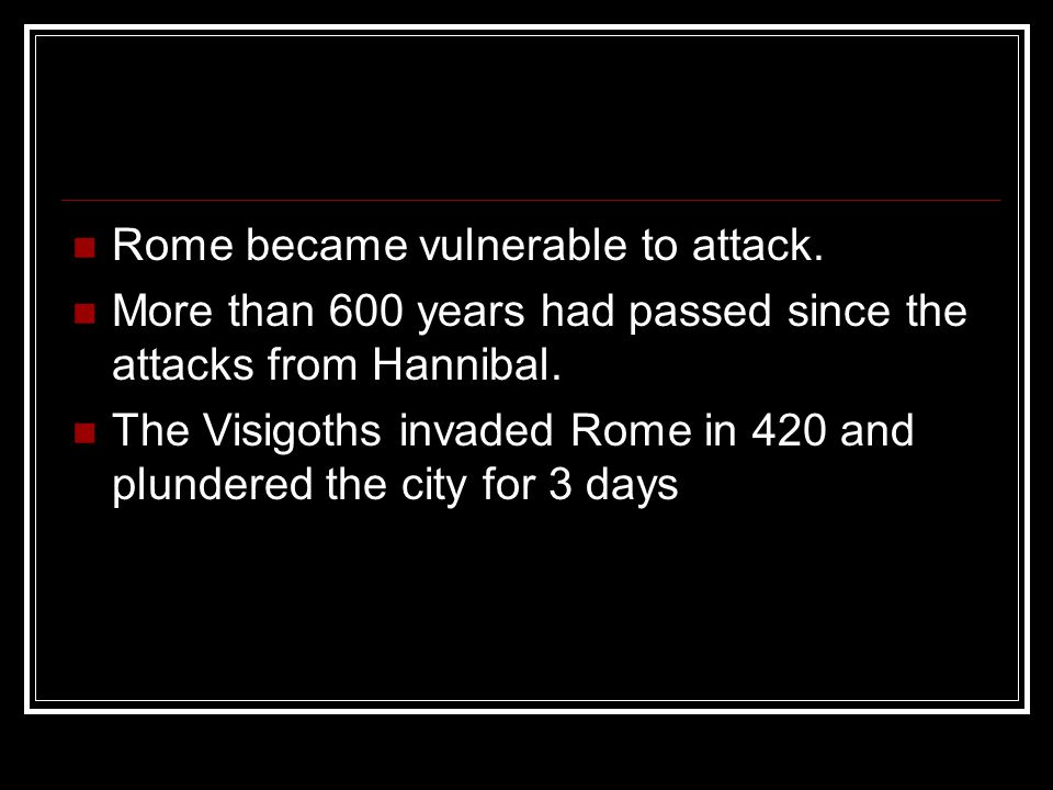 Rome became vulnerable to attack.
