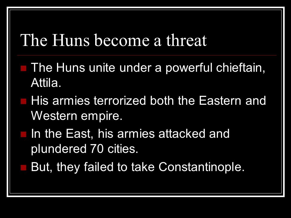 The Huns become a threat