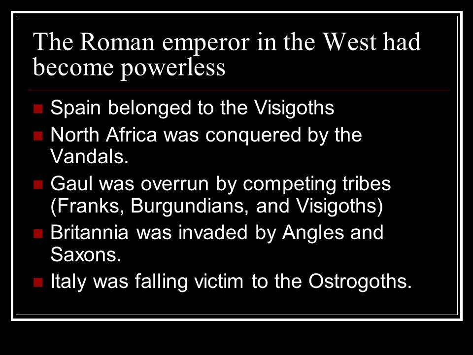 The Roman emperor in the West had become powerless