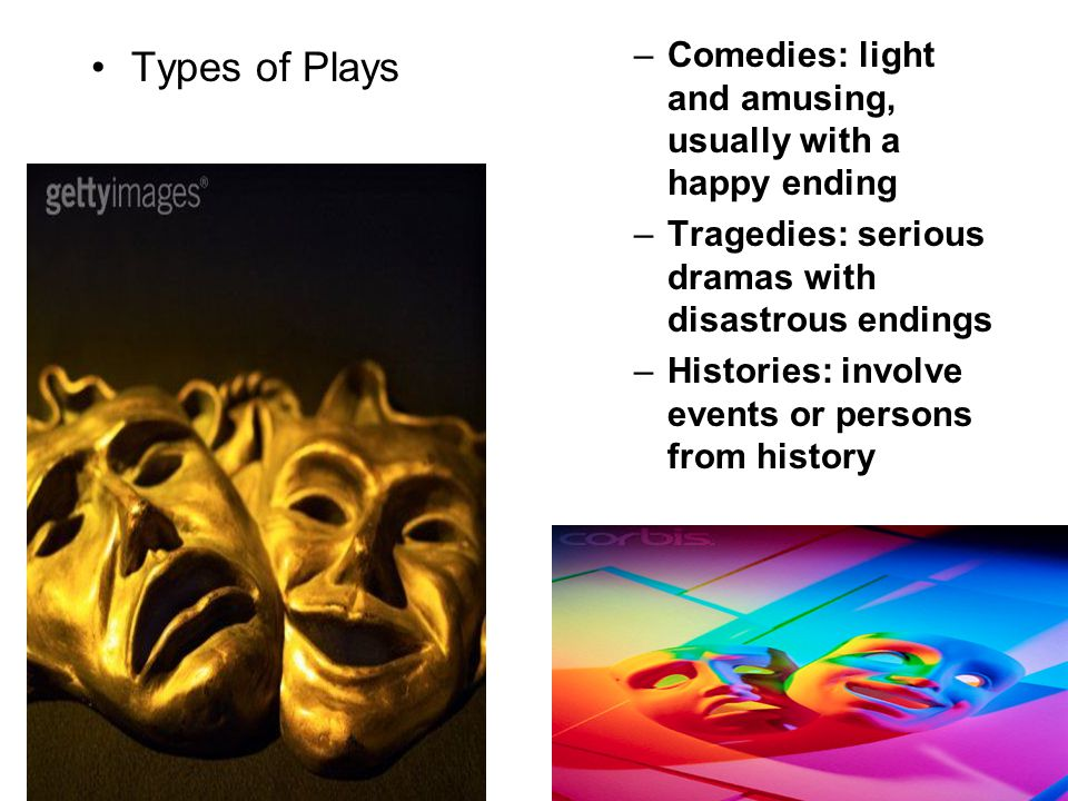 Comedies: light and amusing, usually with a happy ending