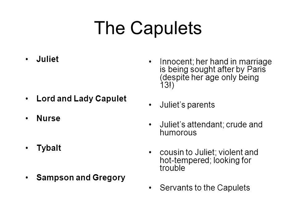 The Capulets Juliet. Lord and Lady Capulet. Nurse. Tybalt. Sampson and Gregory.