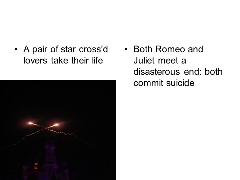 A pair of star cross'd lovers take their life