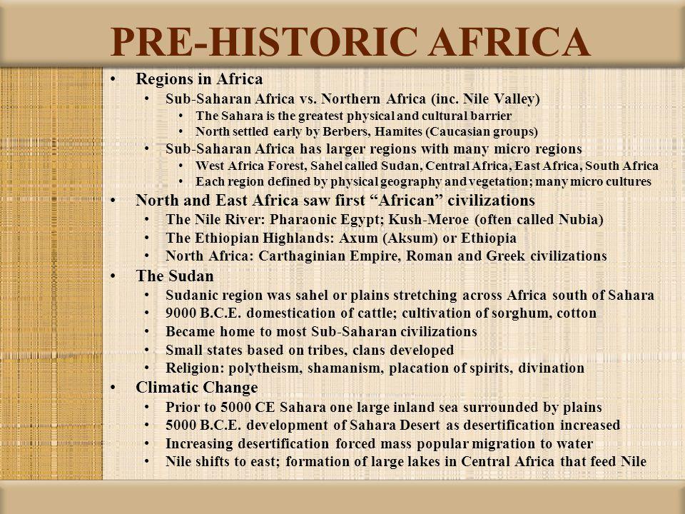 PRE-HISTORIC AFRICA Regions in Africa