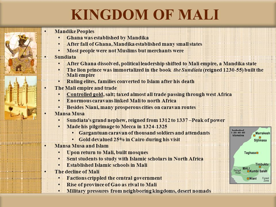 KINGDOM OF MALI Mandike Peoples Ghana was established by Mandika