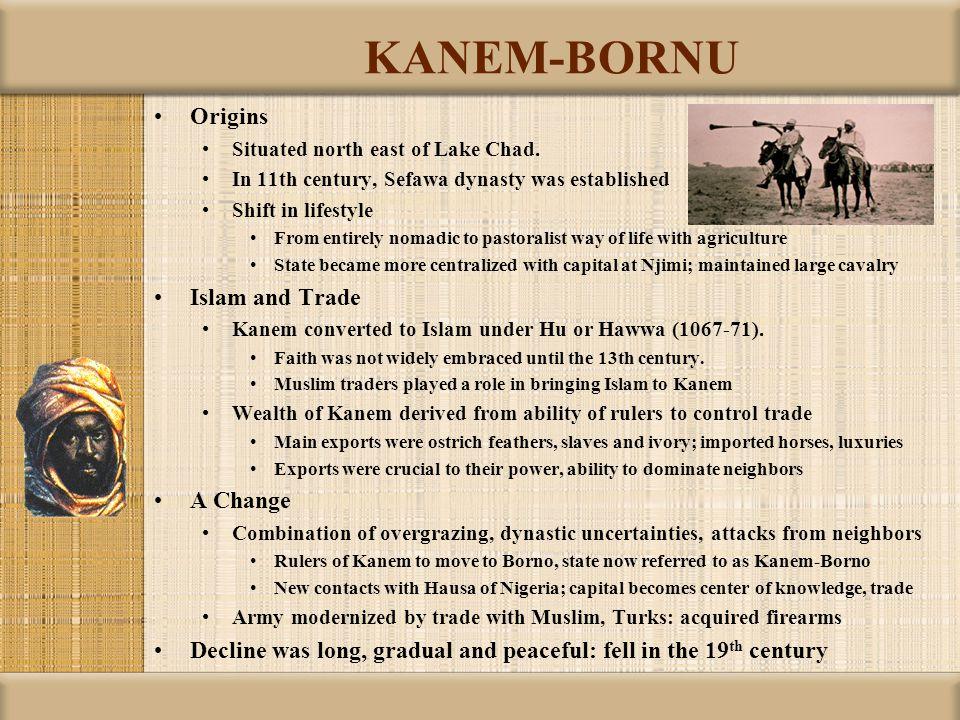 KANEM-BORNU Origins Islam and Trade A Change