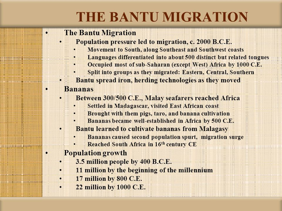 THE BANTU MIGRATION The Bantu Migration Bananas Population growth