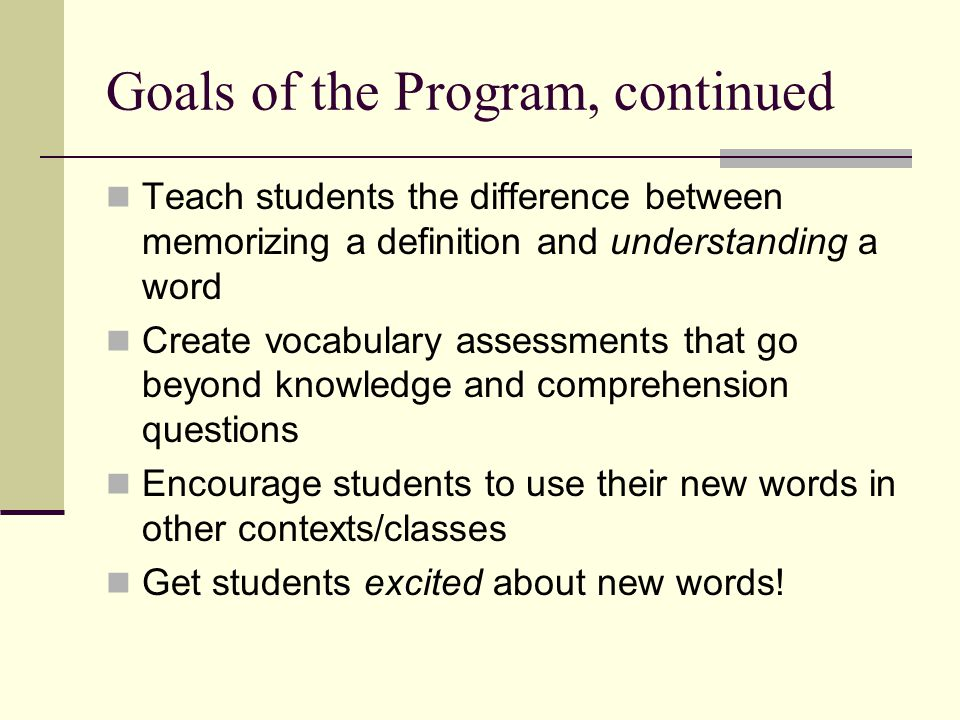 Goals of the Program, continued