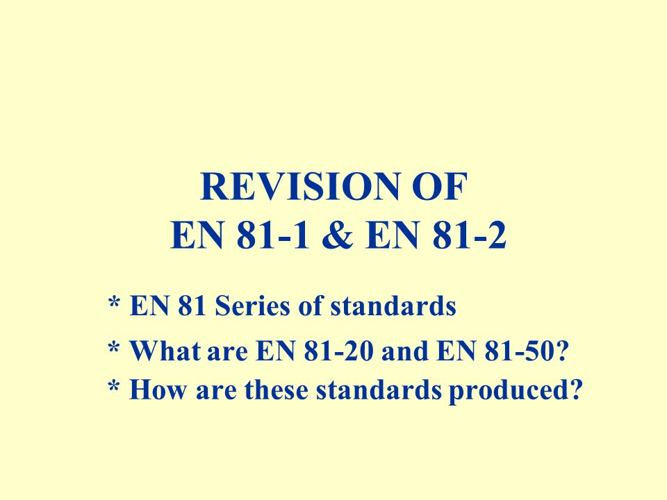 * EN 81 Series of standards