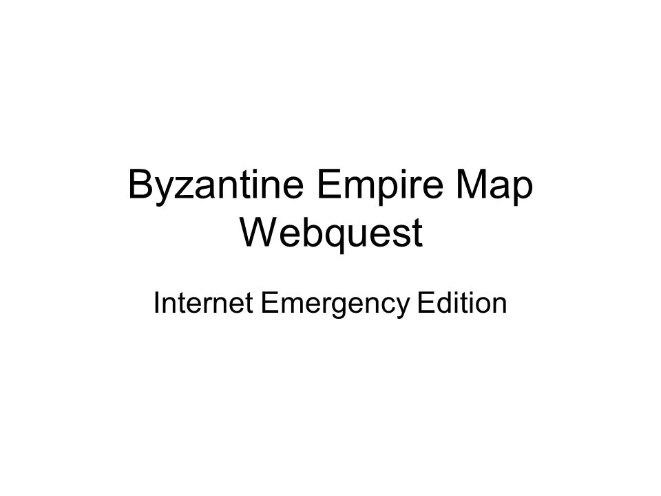 Byzantine Empire Map Webquest
