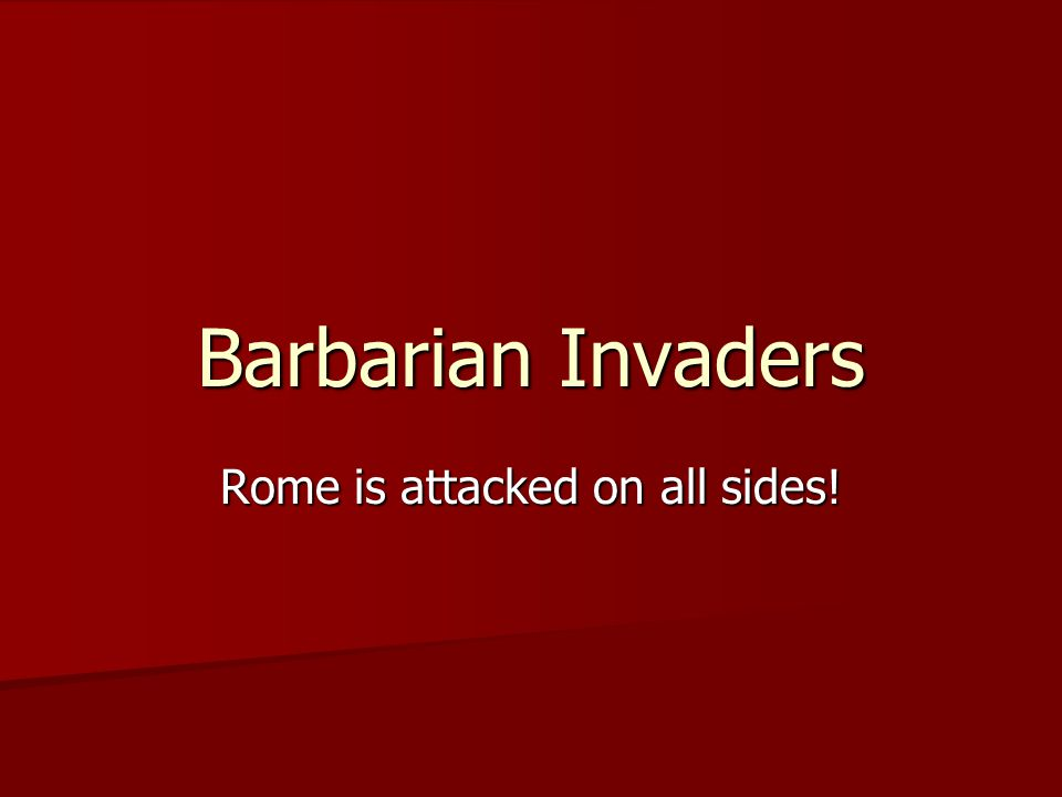 Rome is attacked on all sides!