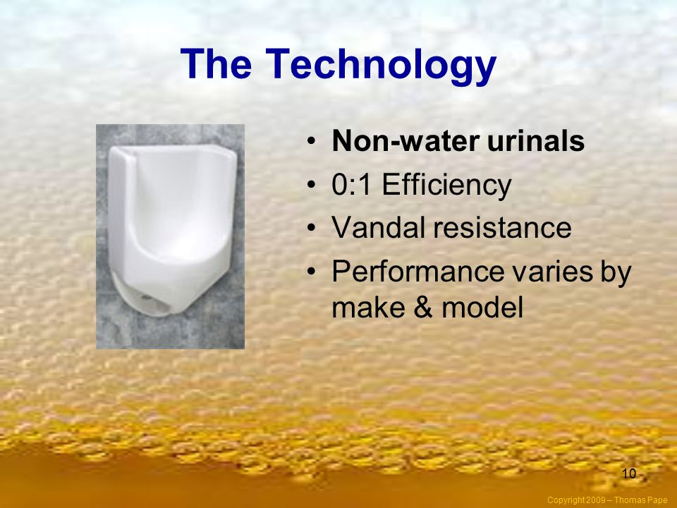 The Technology Non-water urinals 0:1 Efficiency Vandal resistance