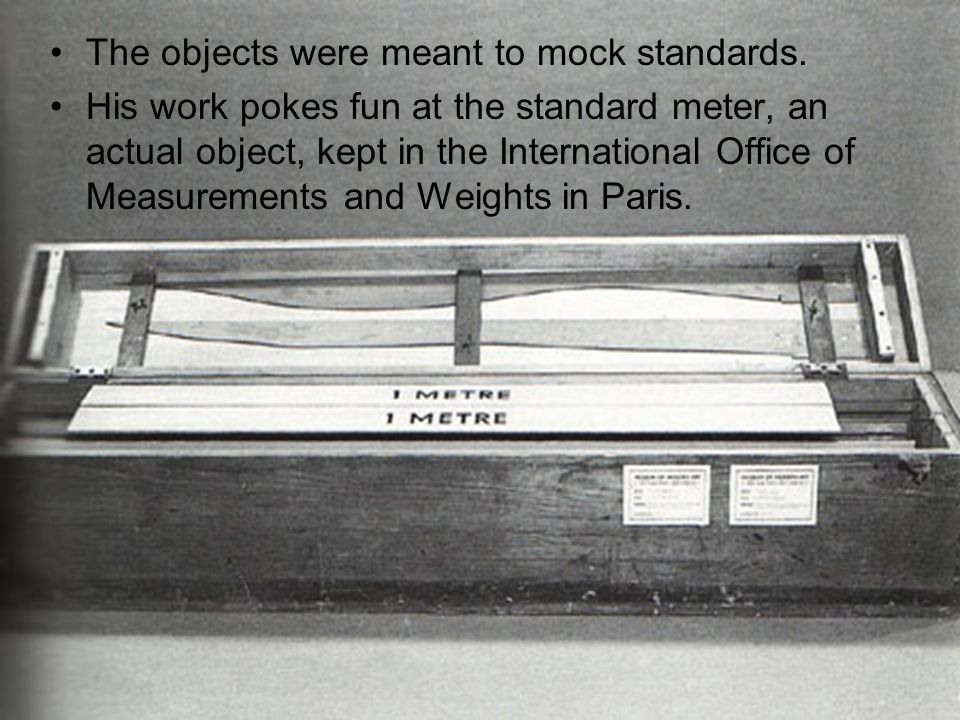 The objects were meant to mock standards.