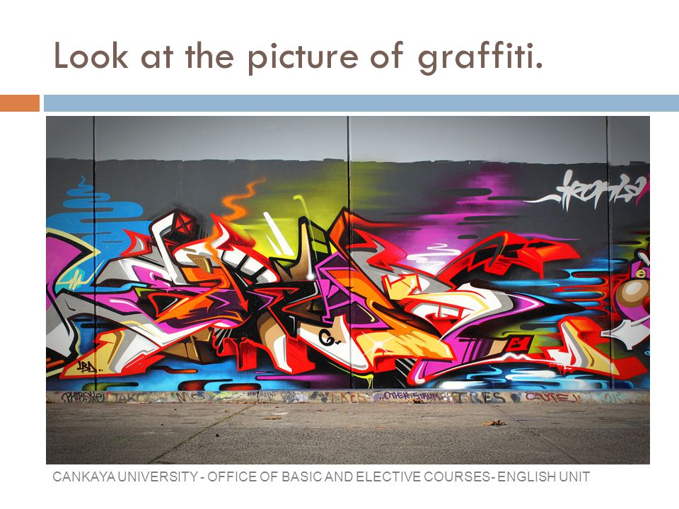 Look at the picture of graffiti.