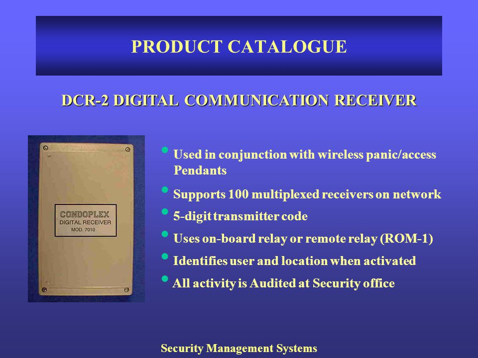 DCR-2 DIGITAL COMMUNICATION RECEIVER Security Management Systems