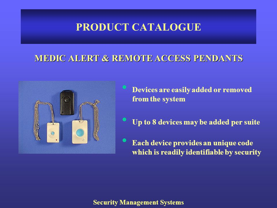 MEDIC ALERT & REMOTE ACCESS PENDANTS Security Management Systems