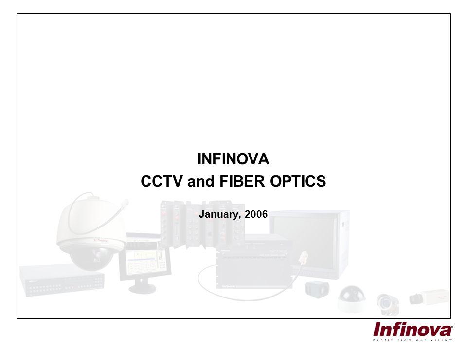 INFINOVA CCTV and FIBER OPTICS