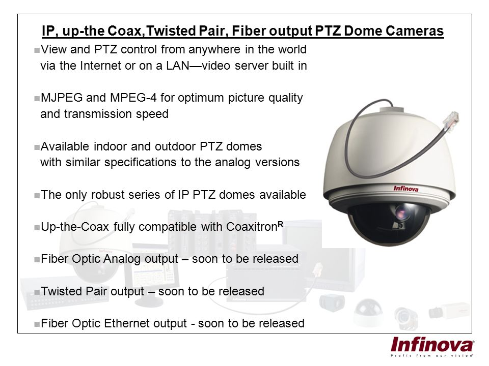 IP, up-the Coax,Twisted Pair, Fiber output PTZ Dome Cameras