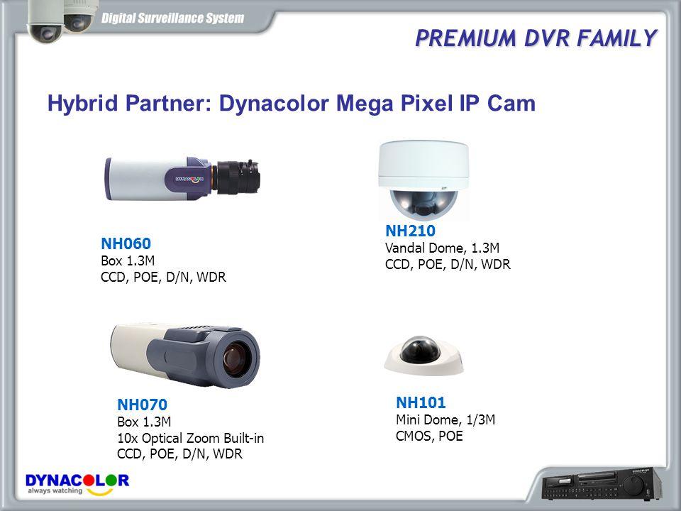 PREMIUM DVR FAMILY Hybrid Partner: Dynacolor Mega Pixel IP Cam NH210