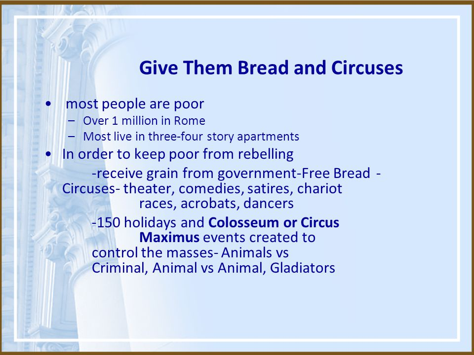 Give Them Bread and Circuses