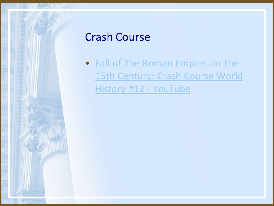 Crash Course Fall of The Roman Empire...in the 15th Century: Crash Course World History #12 - YouTube.