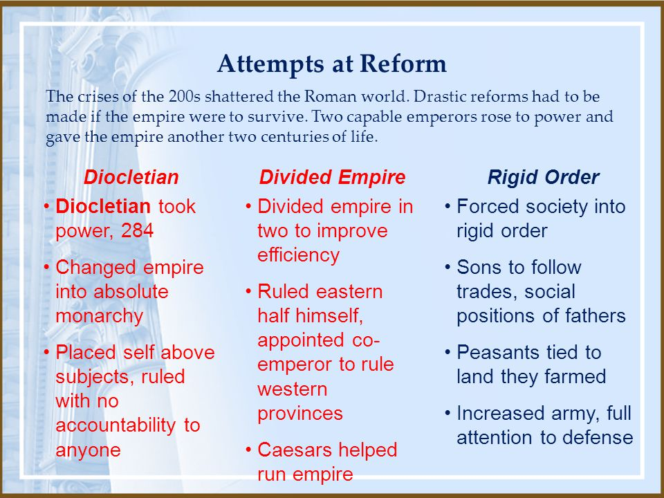 Attempts at Reform Diocletian took power, 284