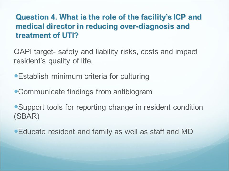 Question 4. What is the role of the facility's ICP and medical director in reducing over-diagnosis and treatment of UTI