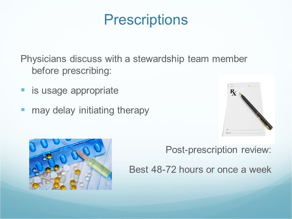 Prescriptions Physicians discuss with a stewardship team member before prescribing: is usage appropriate.