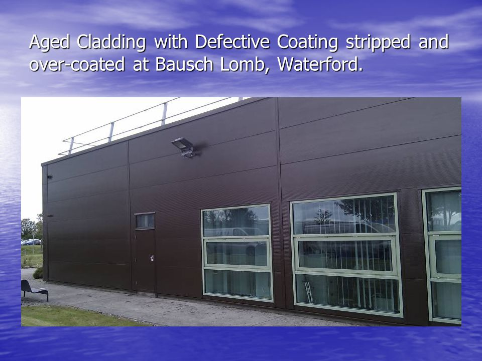 Aged Cladding with Defective Coating stripped and over-coated at Bausch Lomb, Waterford.