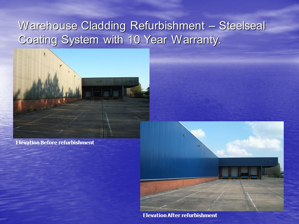 Warehouse Cladding Refurbishment – Steelseal Coating System with 10 Year Warranty.
