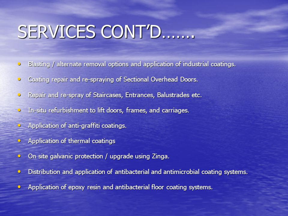 SERVICES CONT'D……. Blasting / alternate removal options and application of industrial coatings.
