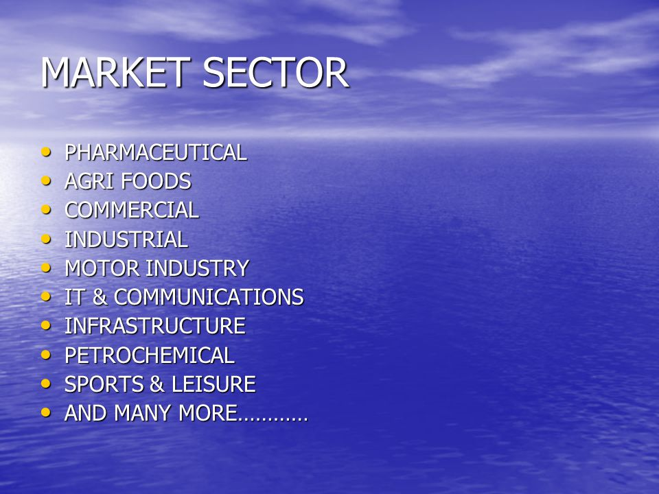MARKET SECTOR PHARMACEUTICAL AGRI FOODS COMMERCIAL INDUSTRIAL