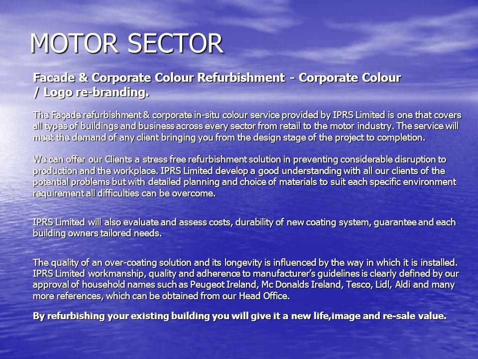 MOTOR SECTOR Facade & Corporate Colour Refurbishment - Corporate Colour. / Logo re-branding.