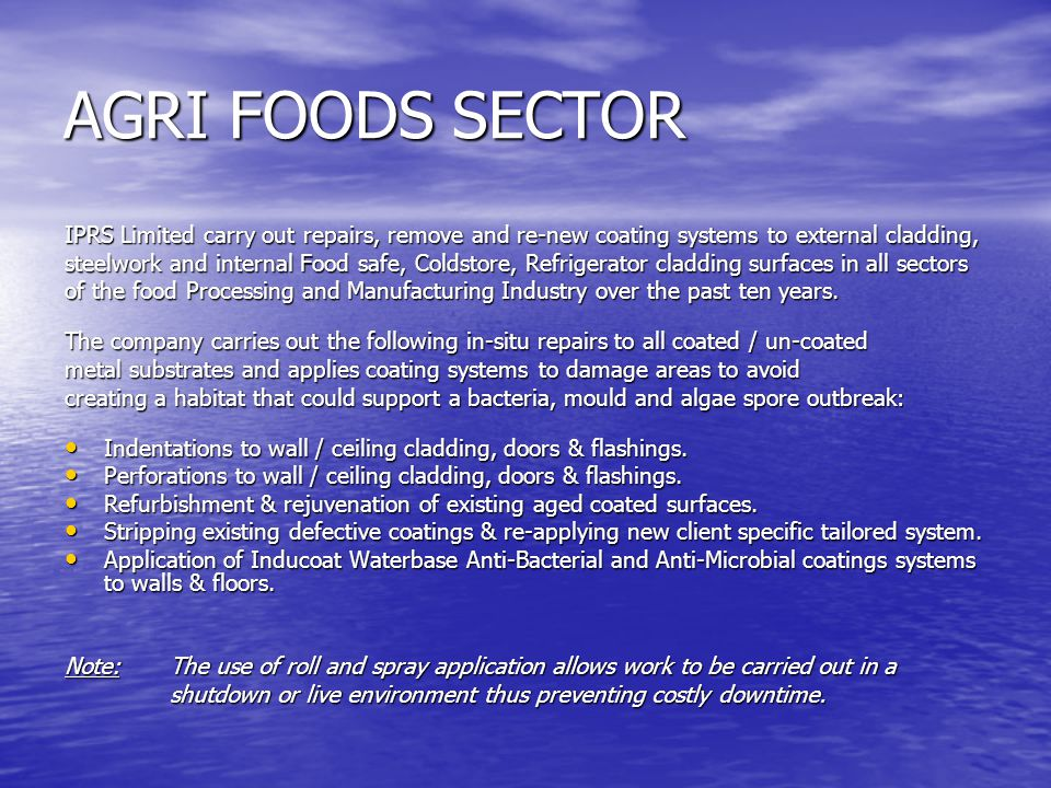 AGRI FOODS SECTOR IPRS Limited carry out repairs, remove and re-new coating systems to external cladding,