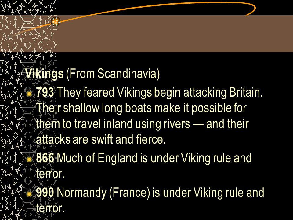 Vikings (From Scandinavia)