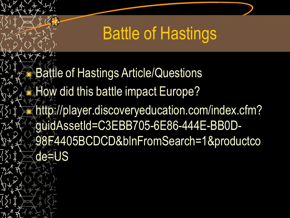 Battle of Hastings Battle of Hastings Article/Questions
