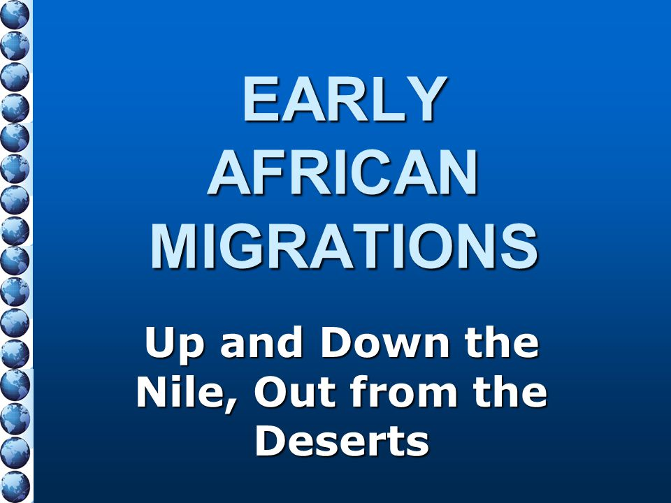 EARLY AFRICAN MIGRATIONS