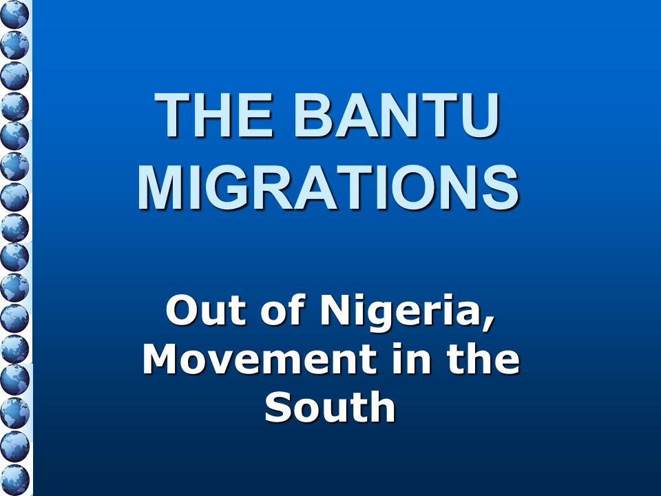 Out of Nigeria, Movement in the South