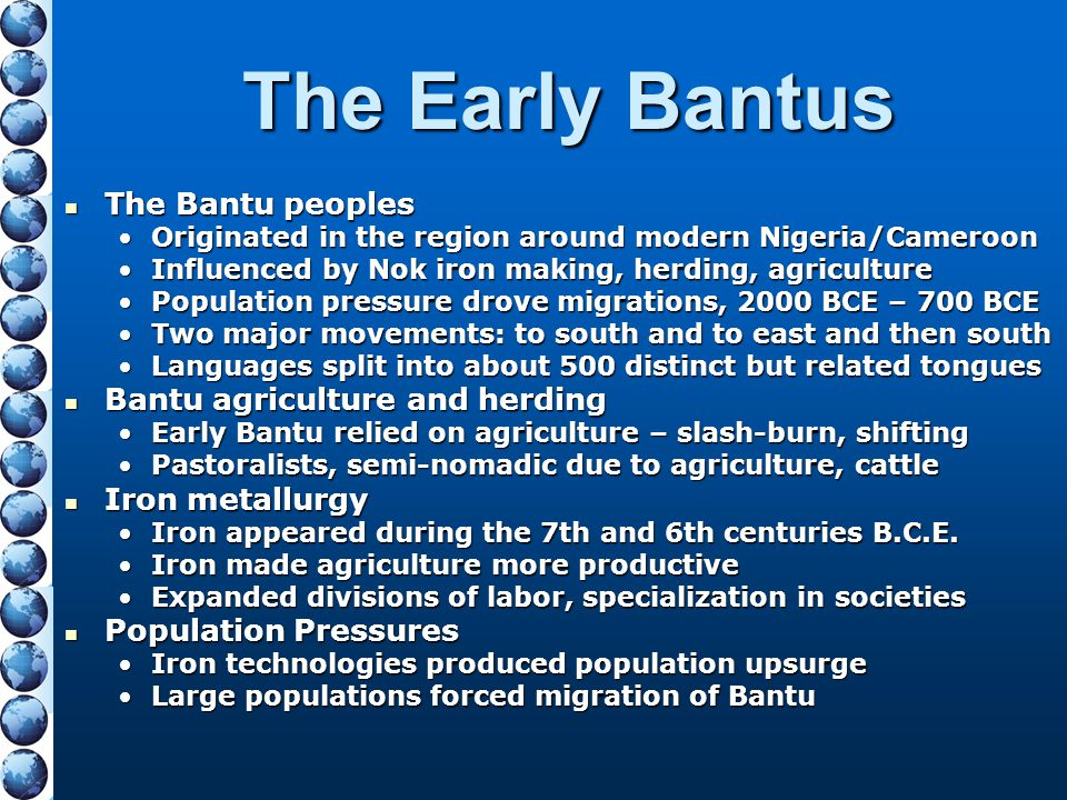 The Early Bantus The Bantu peoples Bantu agriculture and herding
