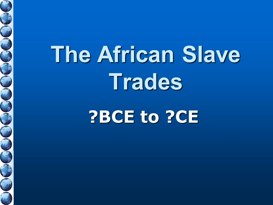 The African Slave Trades