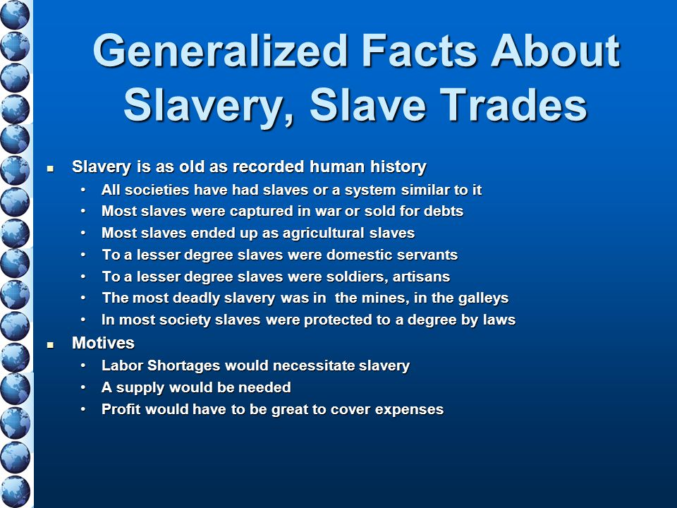 Generalized Facts About Slavery, Slave Trades