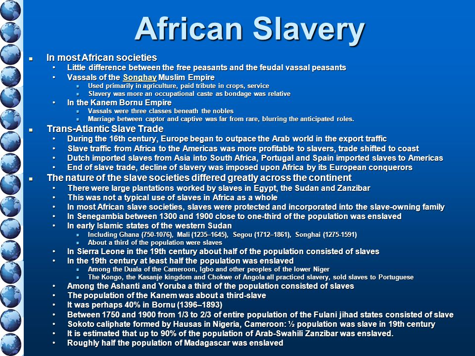 African Slavery In most African societies Trans-Atlantic Slave Trade