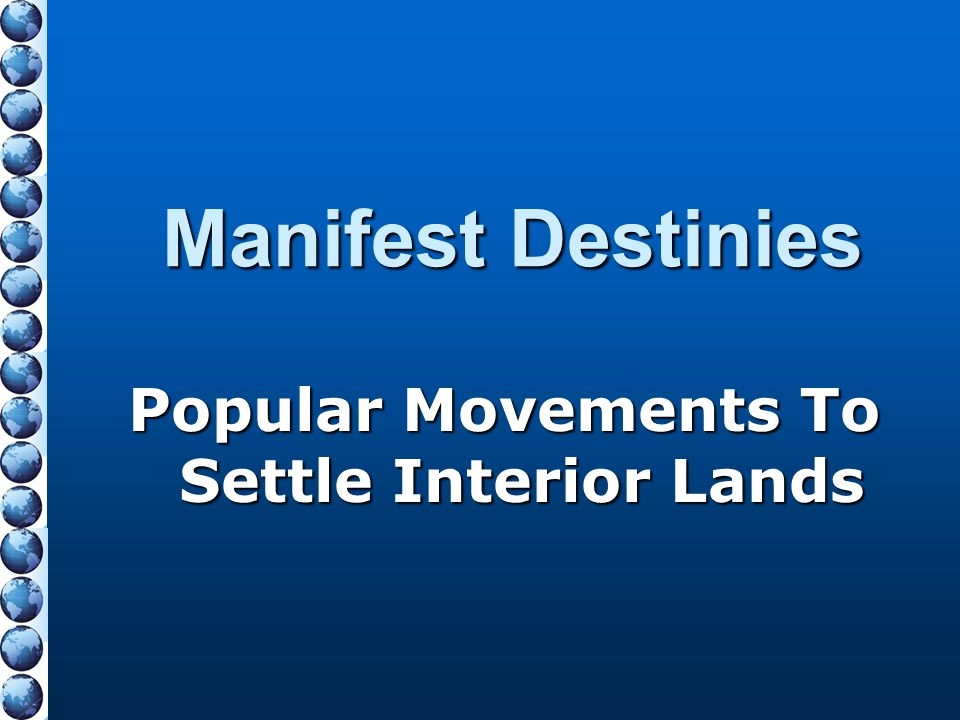Popular Movements To Settle Interior Lands