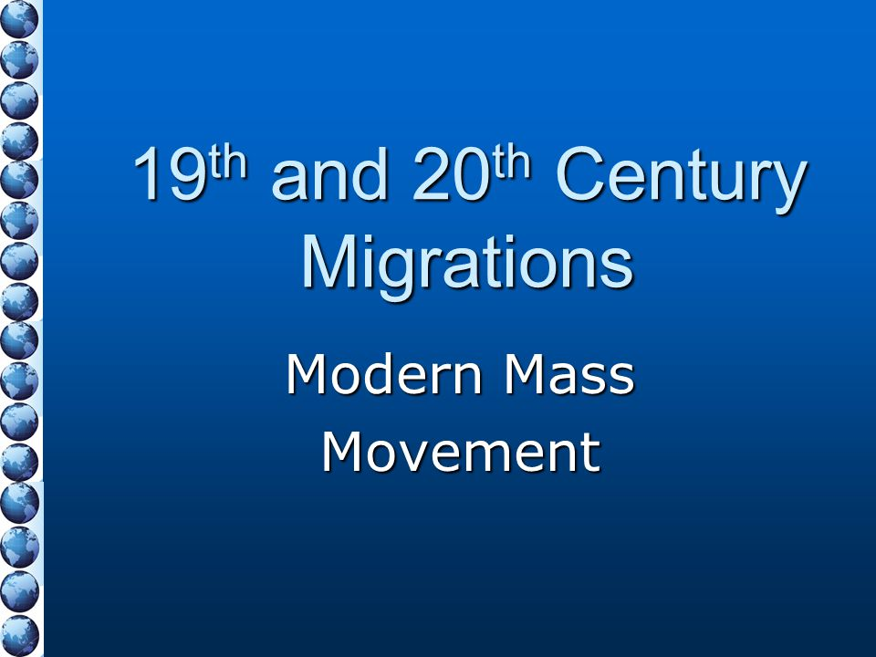 19th and 20th Century Migrations