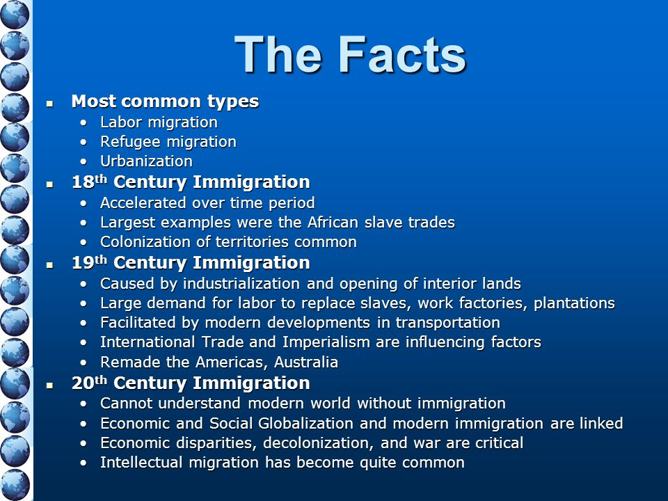 The Facts Most common types 18th Century Immigration