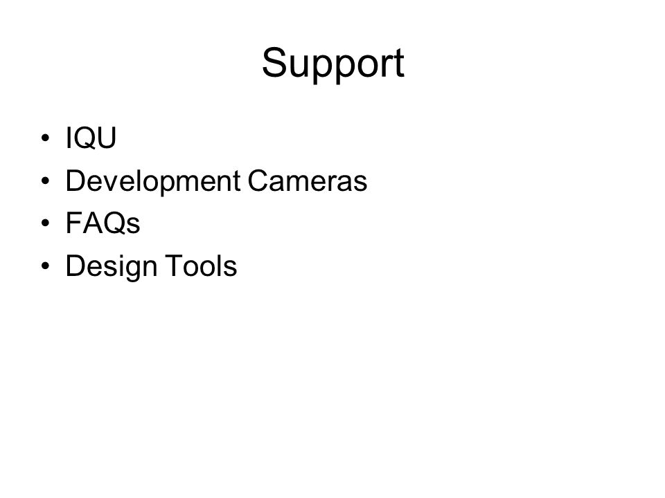 Support IQU Development Cameras FAQs Design Tools