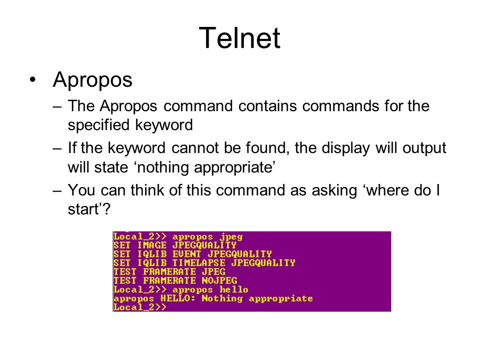 Telnet Apropos. The Apropos command contains commands for the specified keyword.