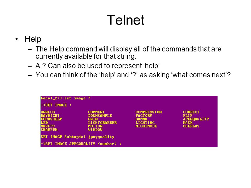 Telnet Help. The Help command will display all of the commands that are currently available for that string.