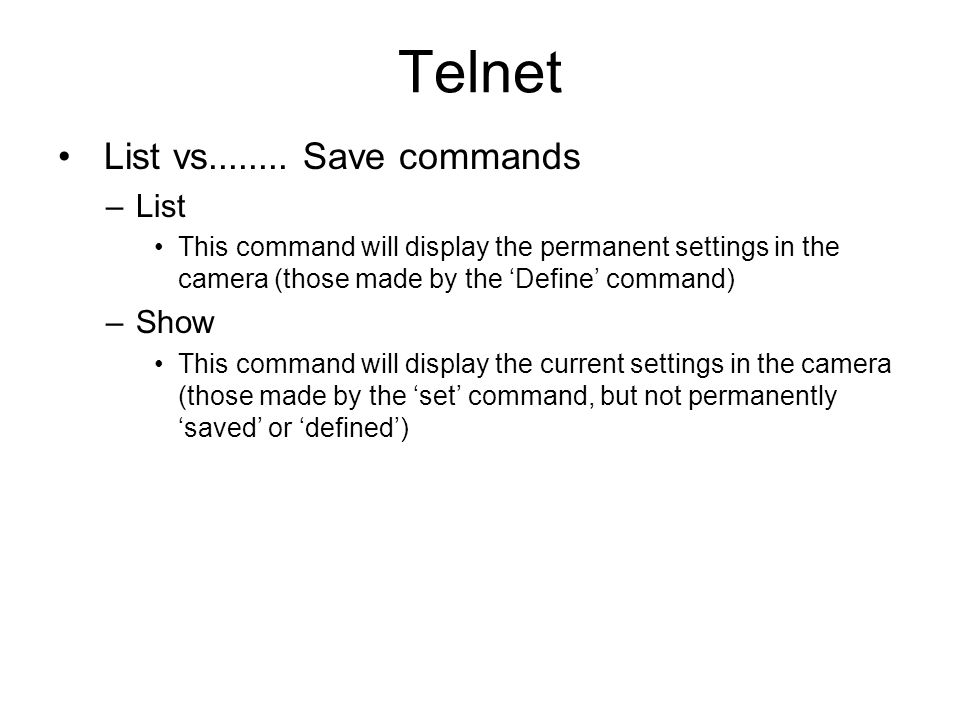 Telnet List vs........ Save commands List Show