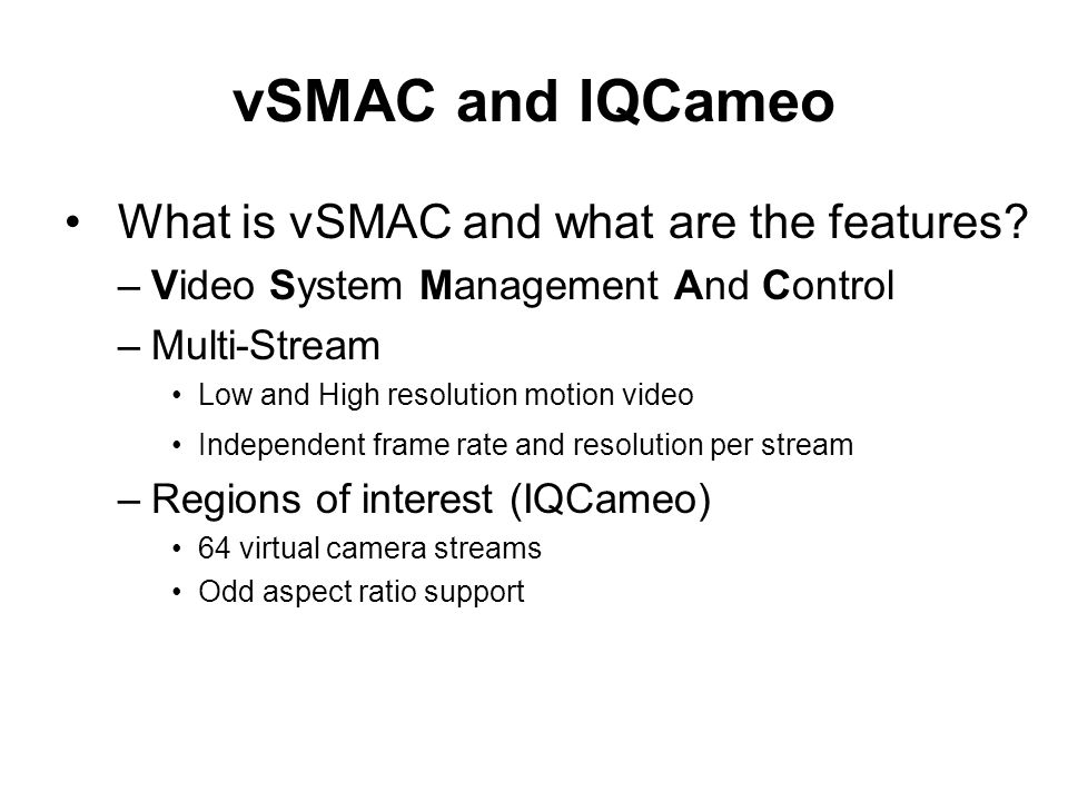 vSMAC and IQCameo What is vSMAC and what are the features