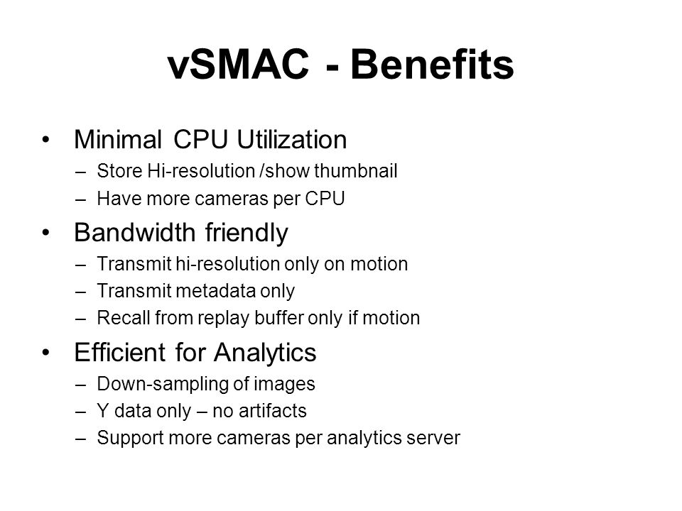 vSMAC - Benefits Minimal CPU Utilization Bandwidth friendly